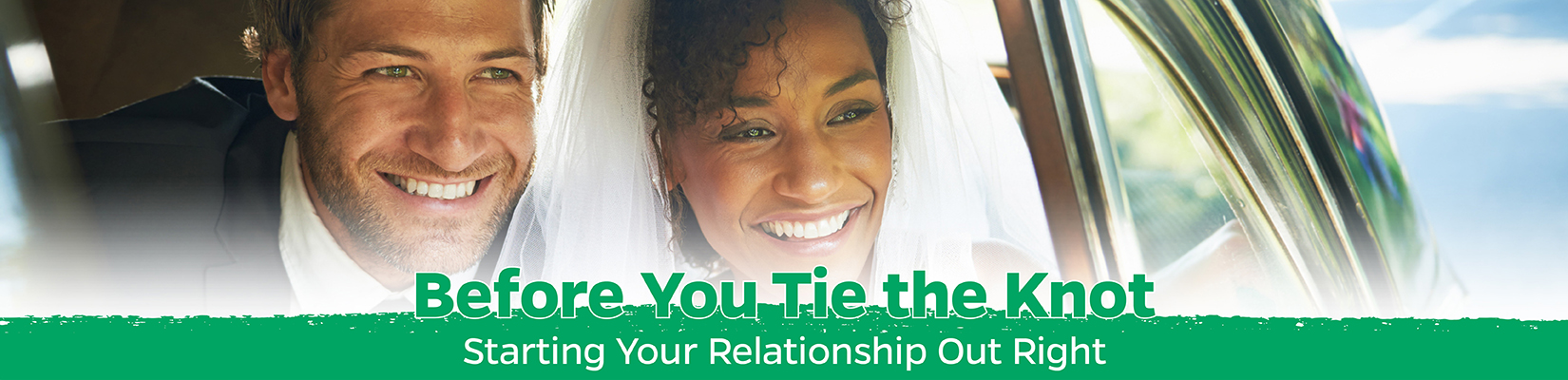 Before You Tie The Knot: Starting Your Relationship Right